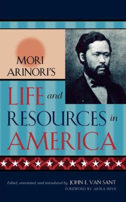 Mori Arinori's Life and Resources in America