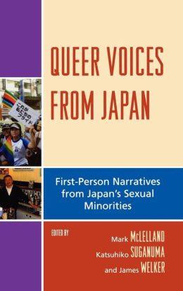 Queer Voices from Japan: First Person Narratives from Japan's Sexual Minorities