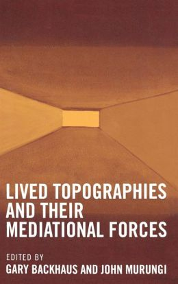Lived Topographies: And Their Mediational Forces
