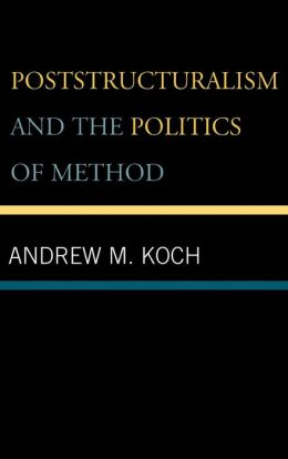 Poststructuralism And The Politics Of Method