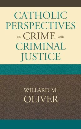 Catholic Perspectives On Crime And Criminal Justice