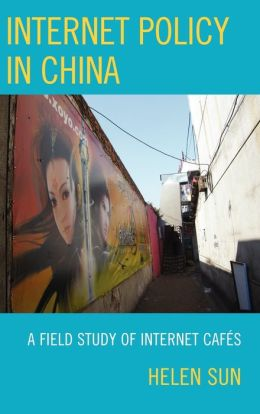 Internet Policy in China: A Field Study of Internet Cafes
