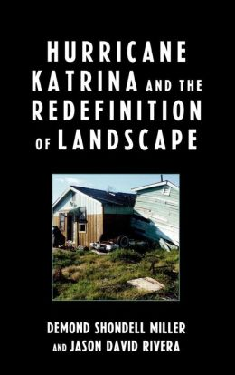 Hurricane Katrina and the Redefinition of Landscape