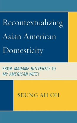 Recontextualizing Asian American Domesticity