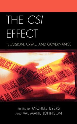 The CSI Effect: Television, Crime, and Governance