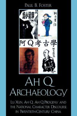 Ah Q Archaeology