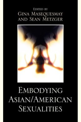 Embodying Asian/American Sexualities