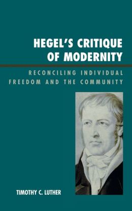 Hegel's Critique Of Modernity