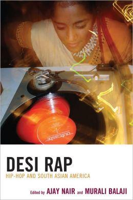 Desi Rap: Hip Hop and South Asian America