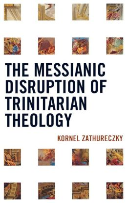 Messianic Disruption Of Trinitarian Theology