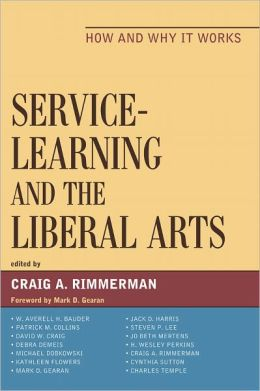 Service-Learning and the Liberal Arts: How and Why It Works