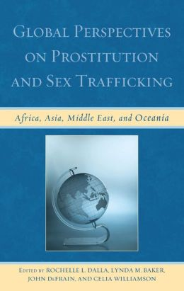 Global Perspectives on Prostitution and Sex Trafficking: Africa, Asia, Middle East, and Oceania