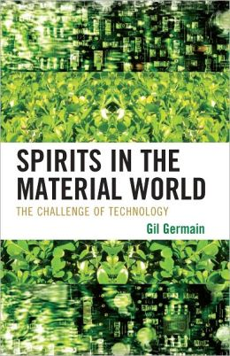 Spirits in the Material World: The Challenge of Technology