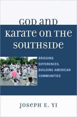 God and Karate on the Southside: Bridging Differences, Building American Communities