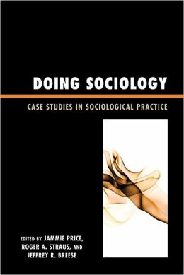 Doing Sociology: Case Studies in Sociological Practice