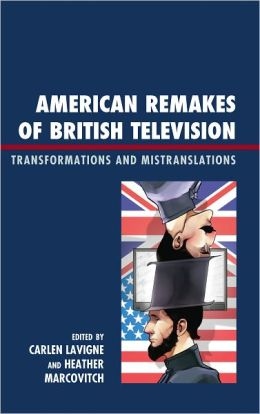 American Remakes of British Television: Transformations and Mistranslations