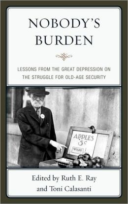 Nobody's Burden: Lessons on Old Age from The Great Depression