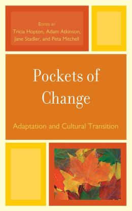 Pockets of Change: Cultural Adaptations and Transitions