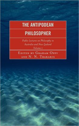 The Antipodean Philosopher: Public Lectures on Philosophy in Australia and New Zealand