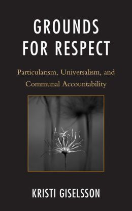 Grounds for Respect: Particularism, Universalism, and Communal Accountability