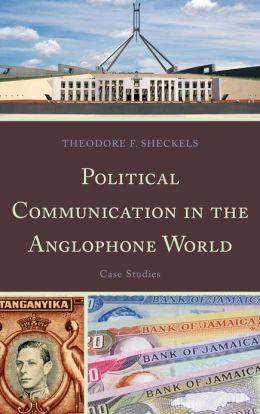 Political Communication in the Anglophone World: Case Studies
