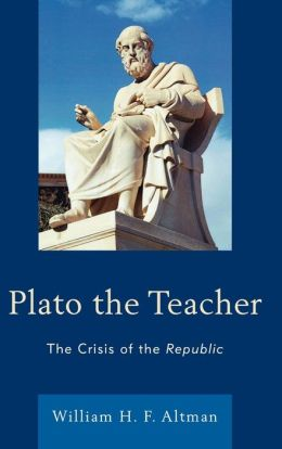 Plato the Teacher: The Crisis of the Republic