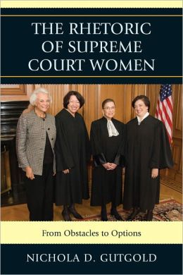 The Rhetoric of Supreme Court Women: From Obstacles to Options