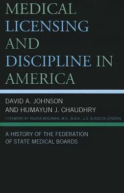 Medical Licensing and Discipline in America: A History of the Federation of State Medical Boards