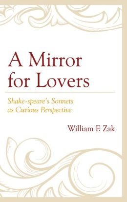 A Mirror for Lovers: Shake-speare's Sonnets as Curious Perspective