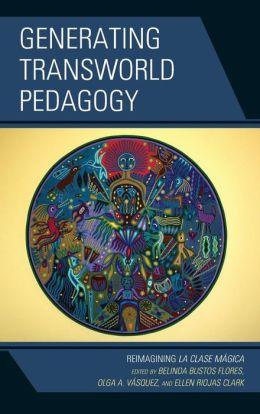 Generating Transworld Pedagogy: Reimagining La Clase Magica
