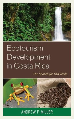 Ecotourism Development in Costa Rica: The Search for Oro Verde