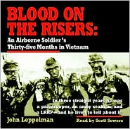 Blood on the Risers: An Airbourne Soldier's Thirty-Five Months in Vietnam