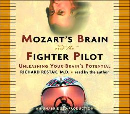 Mozart's Brain and the Fighter Pilot: Unleashing Your Brain's Potential; Audio CD Unabridged