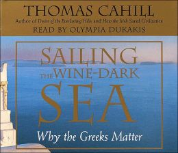 Sailing the Wine Dark Sea: Why the Greeks Matter
