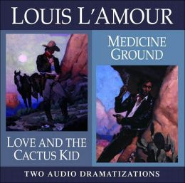 Love and the Cactus Kid / Medicine Ground