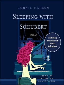 Sleeping with Schubert: A Novel