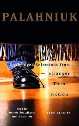 Unabridged Selections from Stranger Than Fiction: True Stories