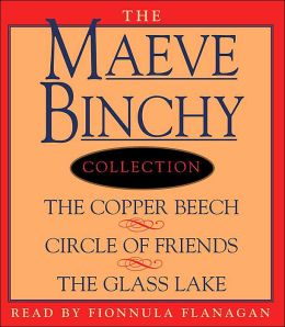 Maeve Binchy Value Collection: The Copper Beech/Circle of Friends/The Glass Lake