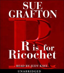 R Is for Ricochet (Kinsey Millhone Series #18)