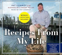 The Pat Conroy Cookbook: Recipes from My Life