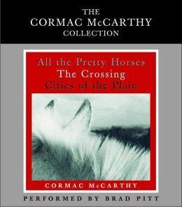 The Cormac McCarthy Collection: All the Pretty Horses, The Crossing, Cities of the Plain