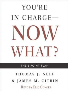 You're in Charge—Now What?: The 8 Point Plan