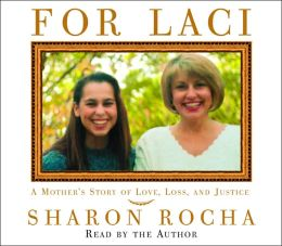 For Laci: A Mother's Story of Love, Loss and Justice