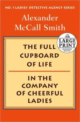 The Full Cupboard of Life/In the Company of Cheerful Ladies (No. 1 Ladies' Detective Agency Series)