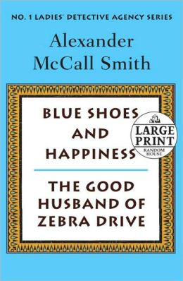 Blue Shoes and Happiness/The Good Husband of Zebra Drive (No. 1 Ladies' Detective Agency Series)