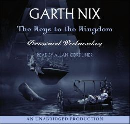 Drowned Wednesday (Keys to the Kingdom Series #3)