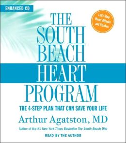 The South Beach Heart Program : The 4-Step Plan that Can Save Your Life