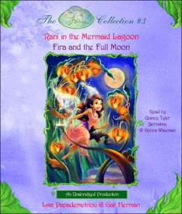 The Disney Fairies Collection: Rani in the Mermaid Lagoon and Fira and the Full Moon