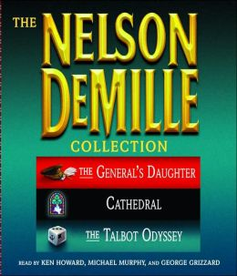 The Nelson DeMille Collection: Volume 3: The General's Daughter, Cathedral, and The Talbot Odyssey