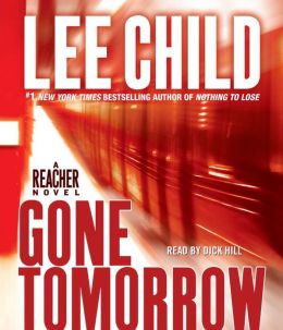 Gone Tomorrow (Jack Reacher Series #13)